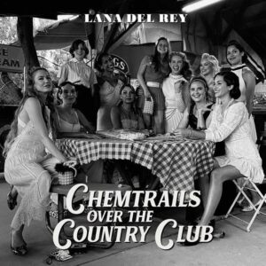 lana del rey chemitrails over the country club