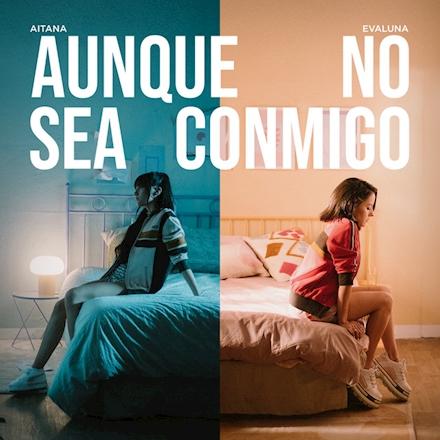 'Aunque No Sea Conmigo' es el nuevo single de Aitana junto a Evaluna Montaner